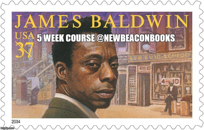 The Amazing James Baldwin Course. September/October | Blacknet UK