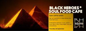 Black Heroes Soul Food Cafe - Call for Artists 28 Sept   Blacknet UK