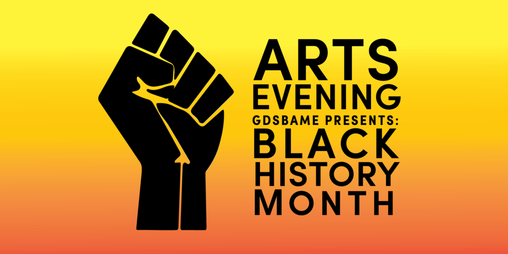 GDSBAME Presents: Black History Month Arts Evening | Blacknet UK