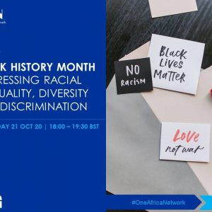 One Africa Network BHM Discussion – Addressing Racial Inequality, Diversity and Discrimination
